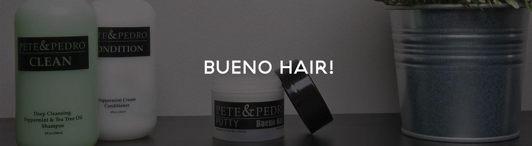 Pete & Pedro Bueno Hair